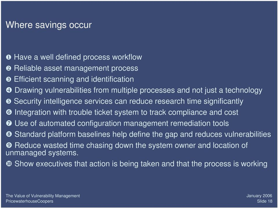 track compliance and cost Use of automated configuration management remediation tools Standard platform baselines help define the gap and reduces