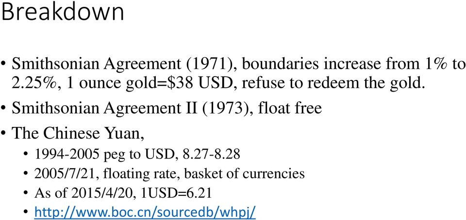 Smithsonian Agreement II (1973), float free The Chinese Yuan, 1994-2005 peg to