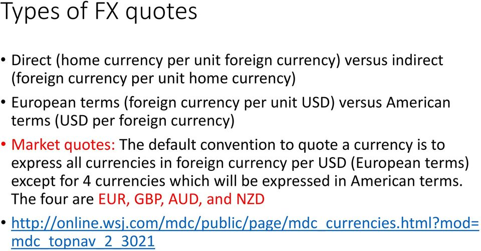 a currency is to express all currencies in foreign currency per USD (European terms) except for 4 currencies which will be expressed
