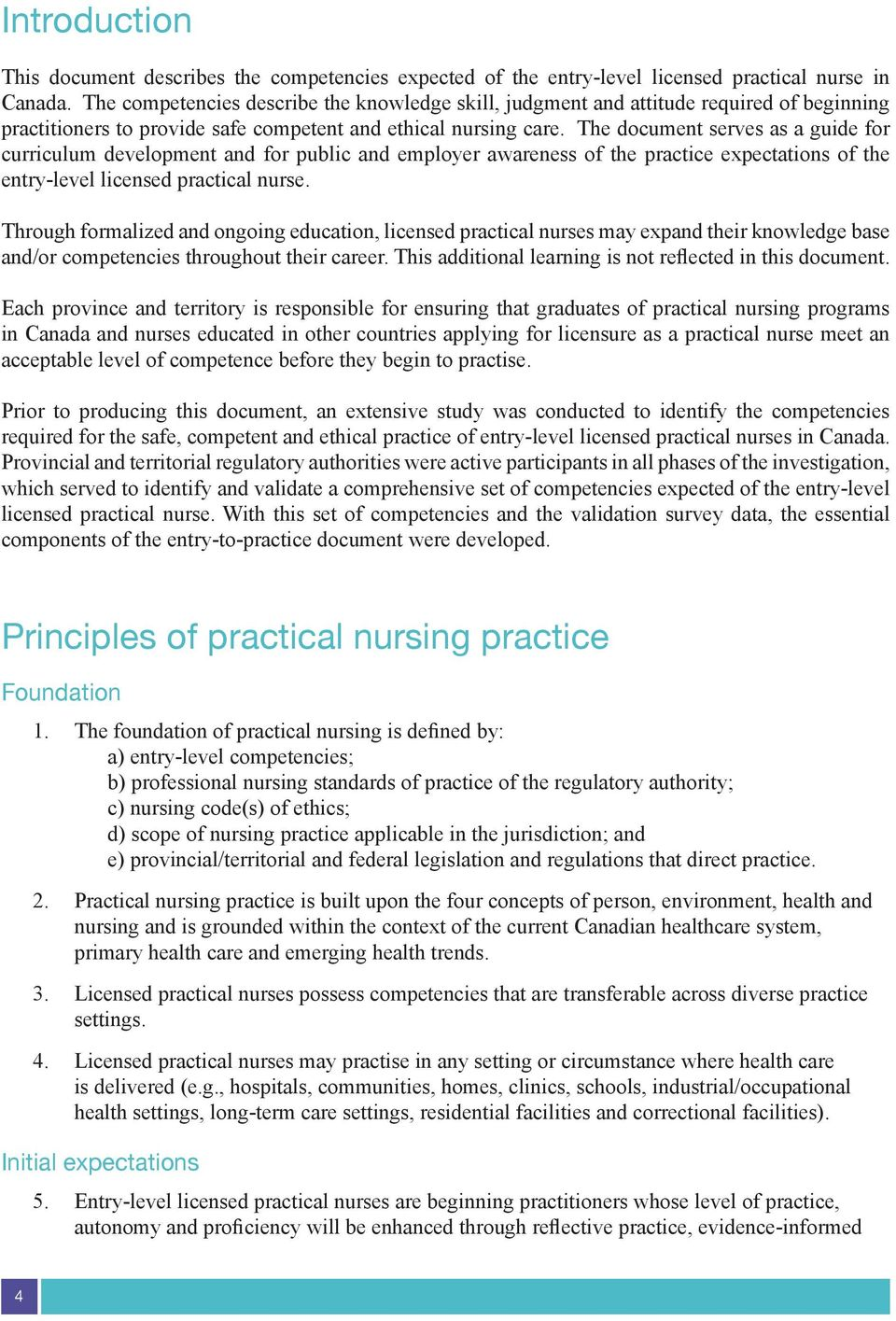 The document serves as a guide for curriculum development and for public and employer awareness of the practice expectations of the entry-level licensed practical nurse.