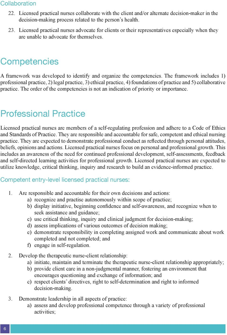 Competencies A framework was developed to identify and organize the competencies.