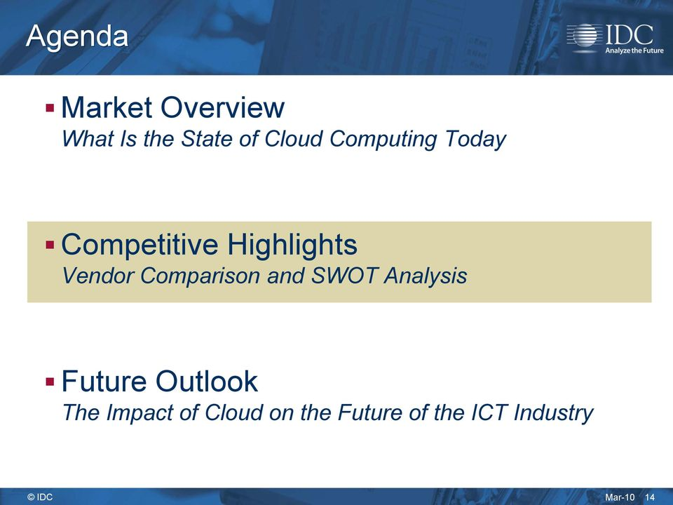 Comparison and SWOT Analysis Future Outlook The