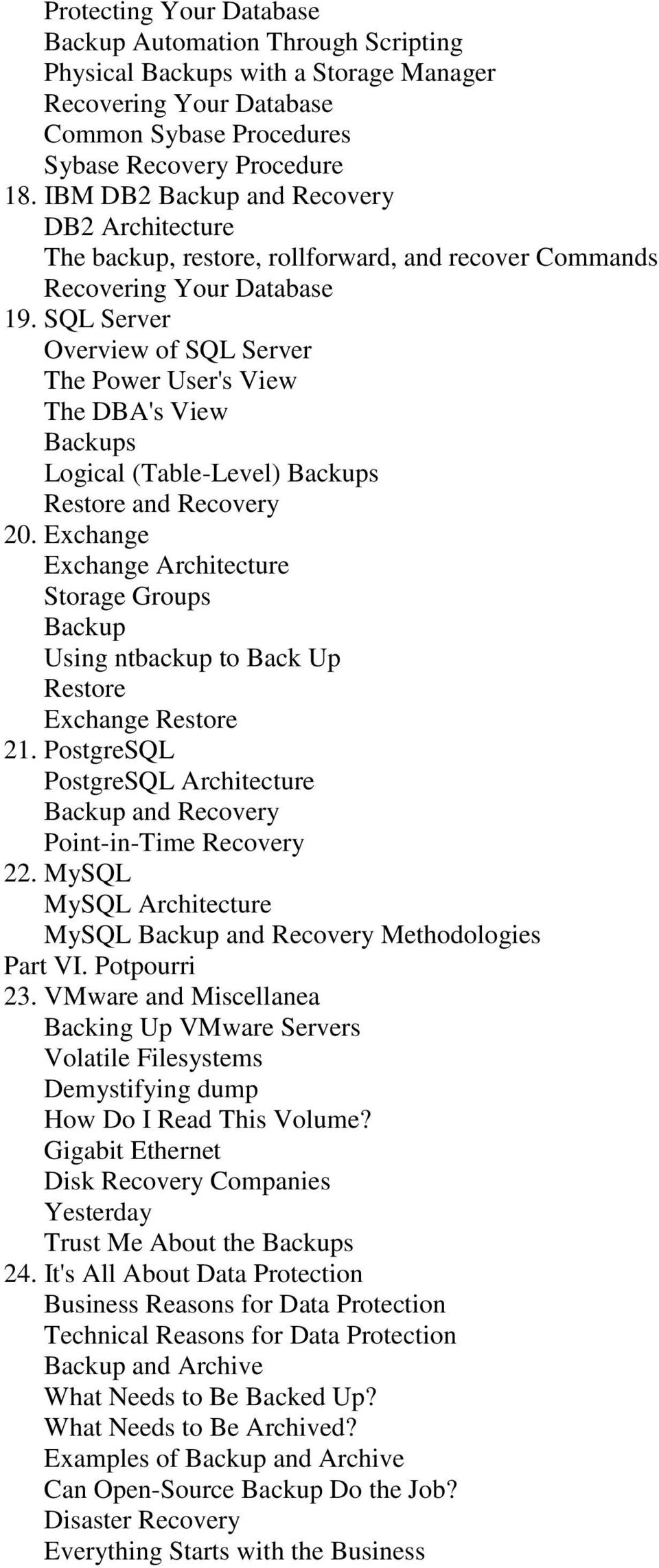 SQL Server Overview of SQL Server The Power User's View The DBA's View Backups Logical (Table-Level) Backups Restore and Recovery 20.