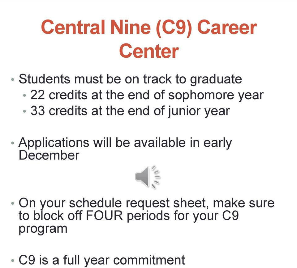 Applications will be available in early December On your schedule request