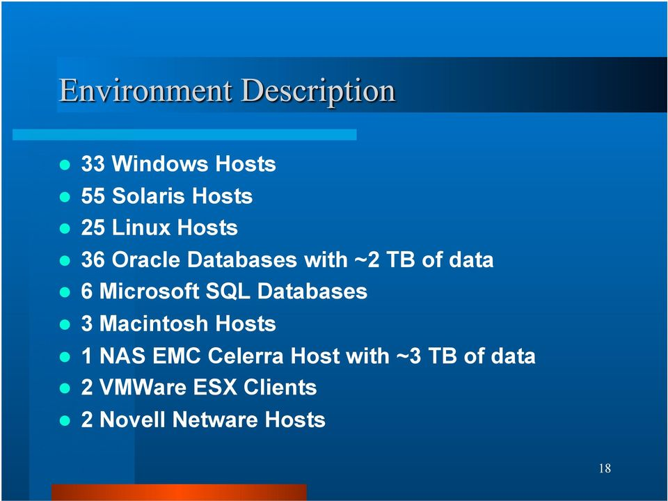 Databases 3 Macintosh Hosts 1 NAS EMC Celerra Host