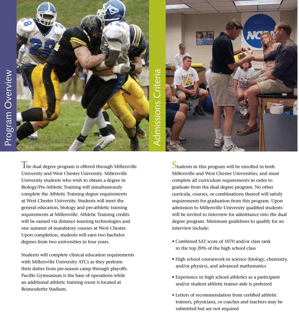 Students will meet the general education, biology and pre-athletic training requirements at Millersville.