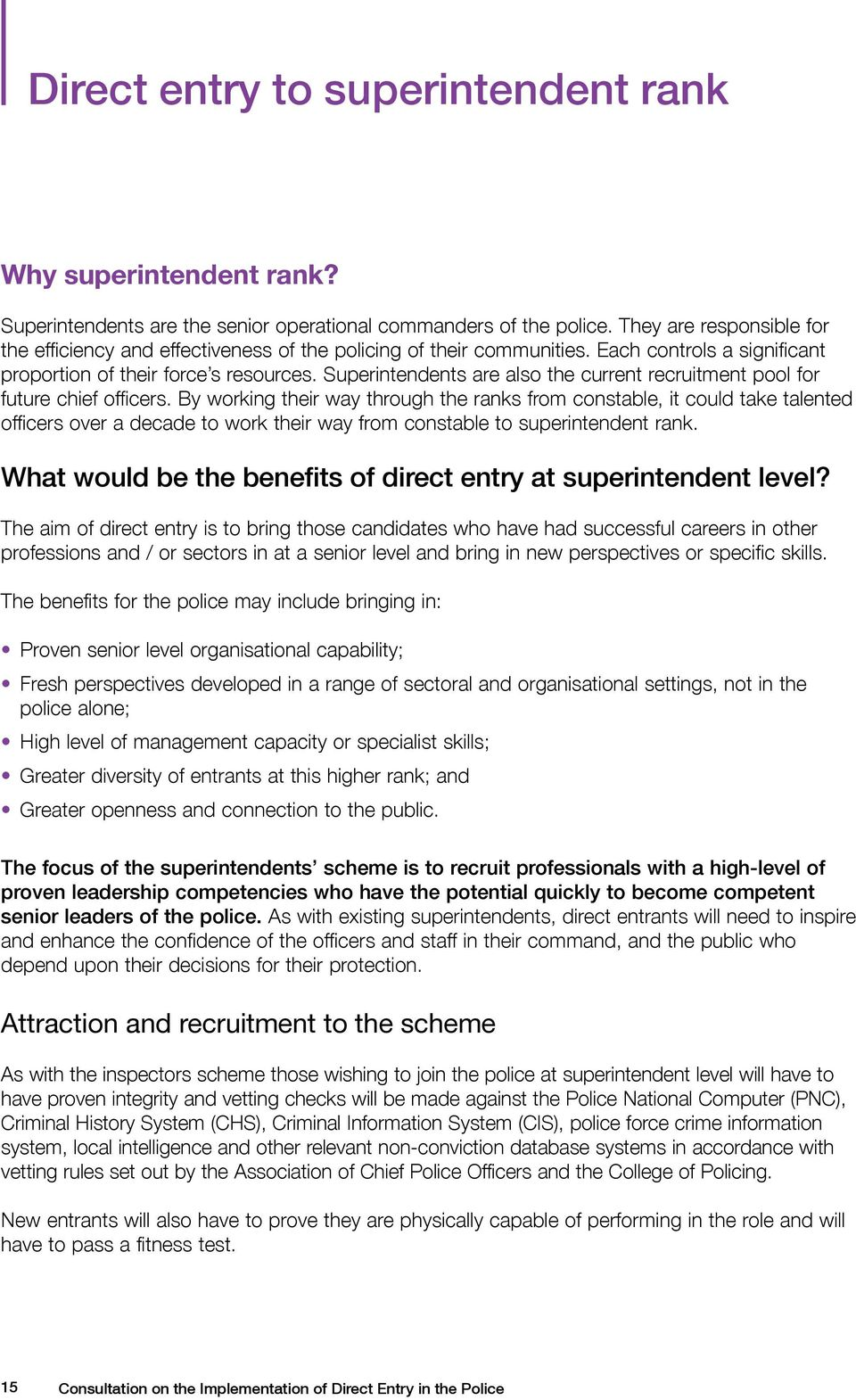Superintendents are also the current recruitment pool for future chief officers.