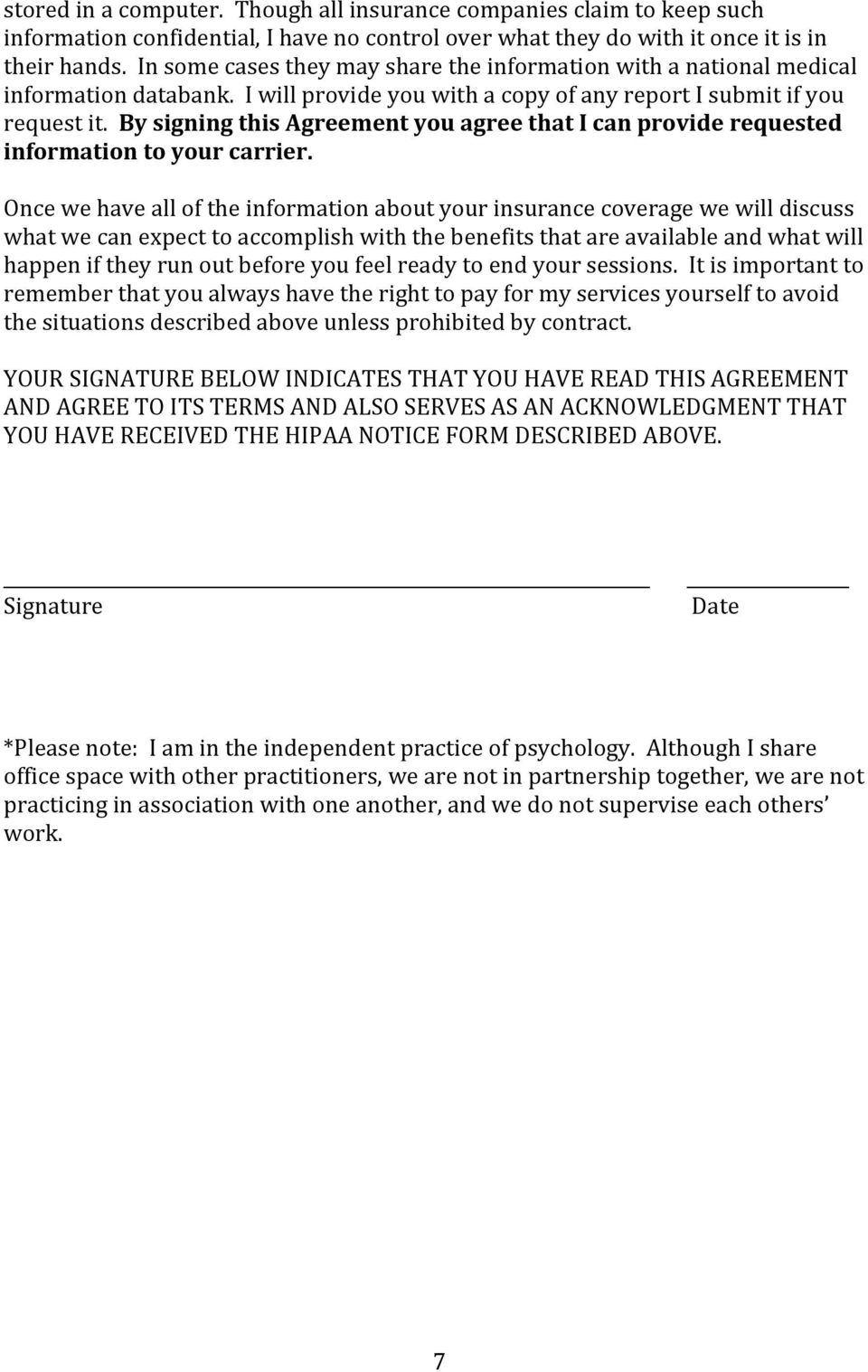 By signing this Agreement you agree that I can provide requested information to your carrier.