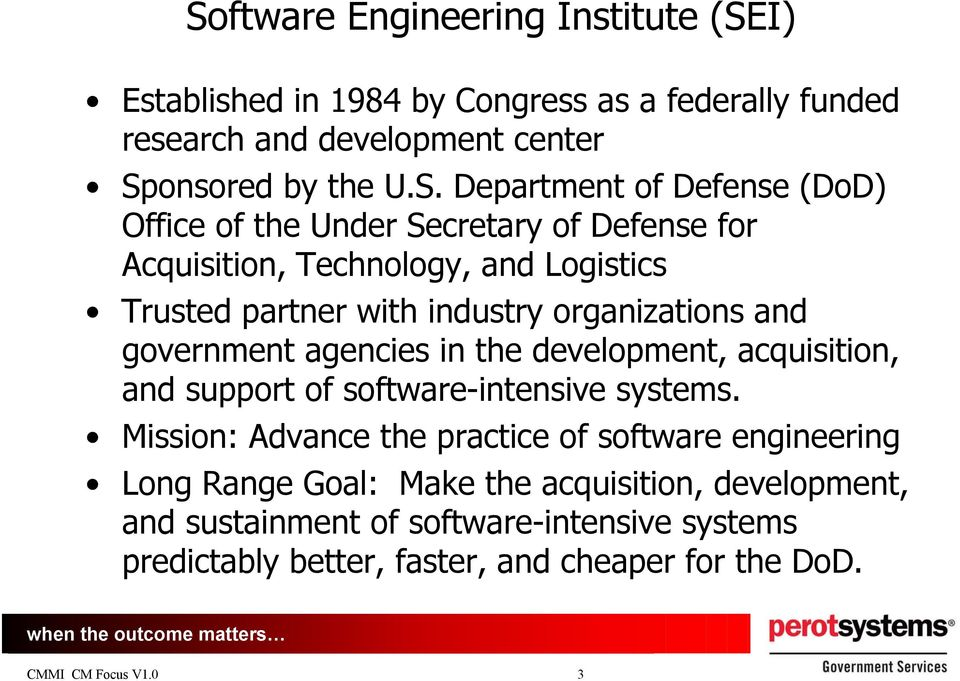organizations and government agencies in the development, acquisition, and support of software-intensive systems.