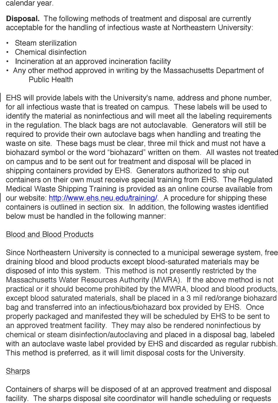 approved incineration facility Any other method approved in writing by the Massachusetts Department of Public Health EHS will provide labels with the University's name, address and phone number, for