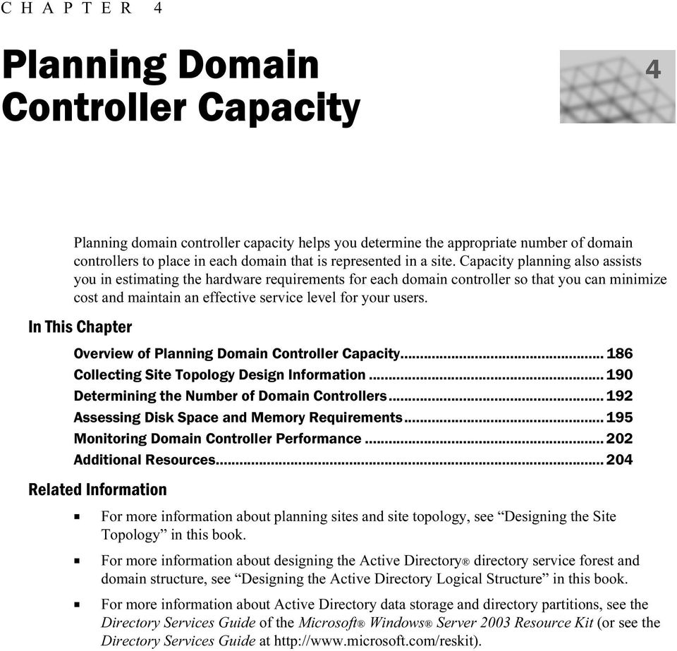 In This Chapter Overview of Planning Domain Controller Capacity... 186 Collecting Site Topology Design Information... 190 Determining the Number of Domain Controllers.