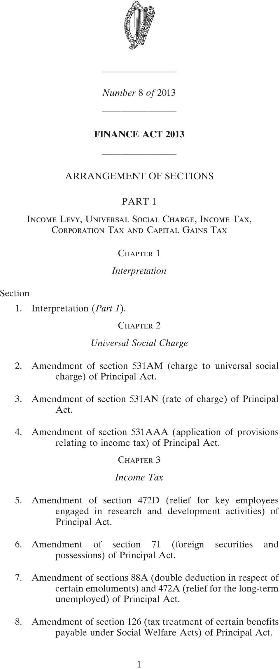 Amendment of section 531AN (rate of charge) of Principal Act. 4. Amendment of section 531AAA (application of provisions relating to income tax) of Principal Act. Chapter 3 Income Tax 5.
