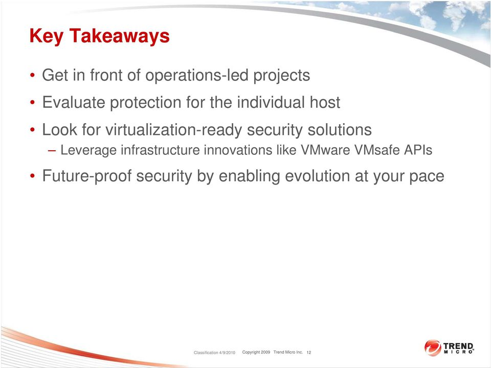 infrastructure innovations like VMware VMsafe APIs Future-proof security by