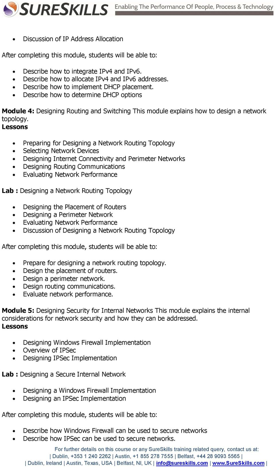 Preparing for Designing a Network Routing Topology Selecting Network Devices Designing Internet Connectivity and Perimeter Networks Designing Routing Communications Evaluating Network Performance Lab