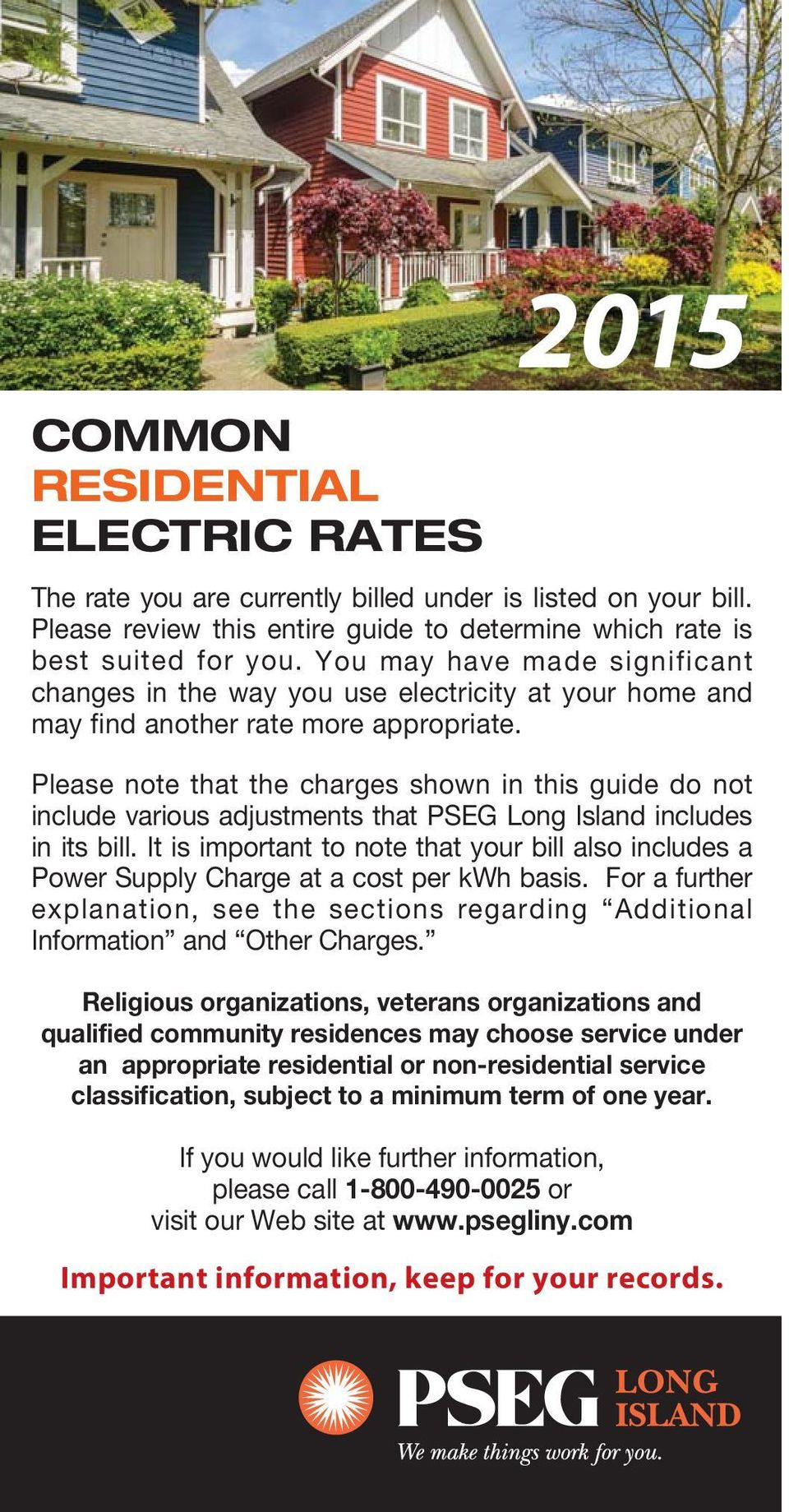 Please note that the charges shown in this guide do not include various adjustments that PSEG Long Island includes in its bill.