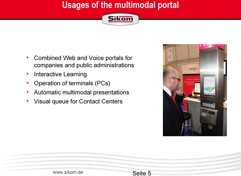 Learning Operation of terminals (PCs) Automatic multimodal