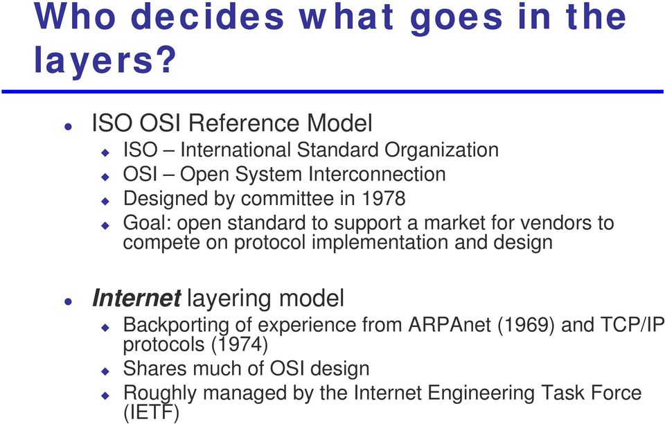 committee in 1978 Goal: open standard d to support a market for vendors to compete on protocol implementation