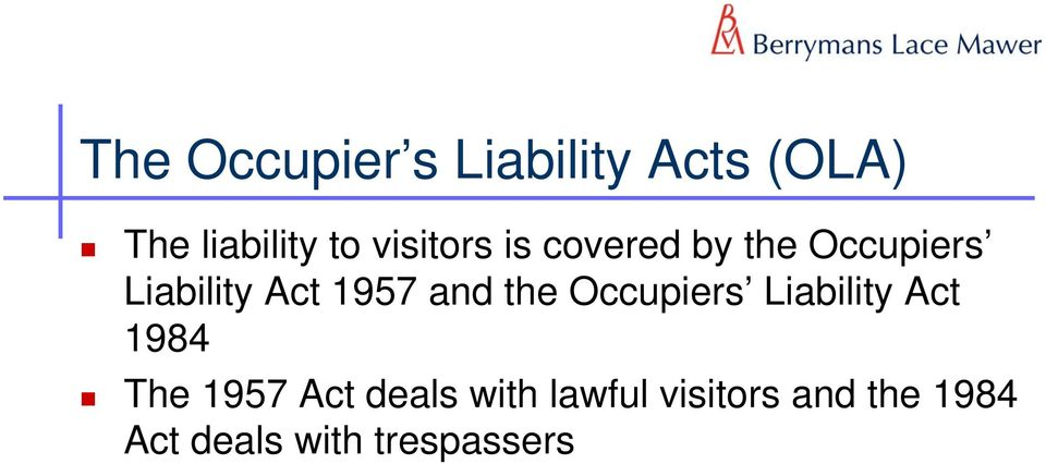 and the Occupiers Liability Act 1984 The 1957 Act deals