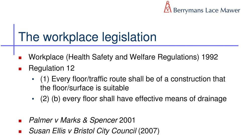 that the floor/surface is suitable (2) (b) every floor shall have effective