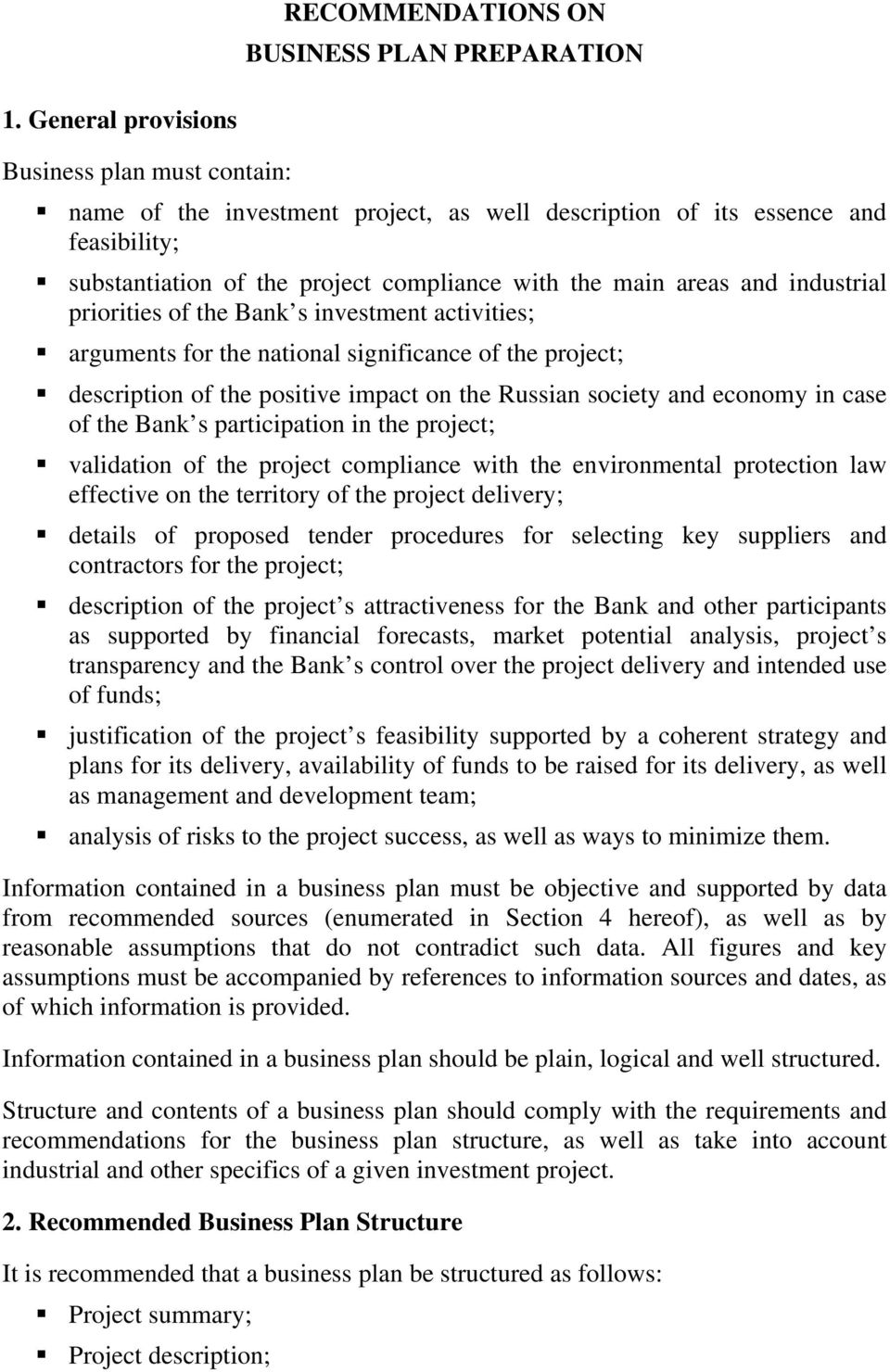 industrial priorities of the Bank s investment activities; arguments for the national significance of the project; description of the positive impact on the Russian society and economy in case of the