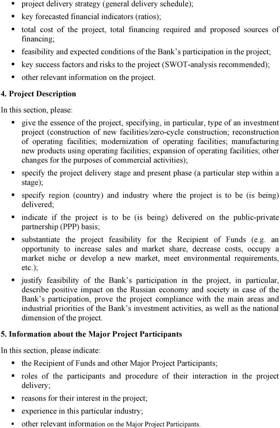 Project Description In this section, please: give the essence of the project, specifying, in particular, type of an investment project (construction of new facilities/zero-cycle construction;