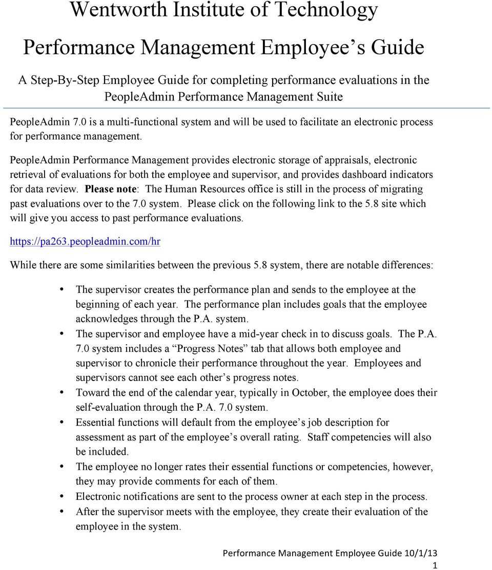 PeopleAdmin Performance Management provides electronic storage of appraisals, electronic retrieval of evaluations for both the employee and supervisor, and provides dashboard indicators for data