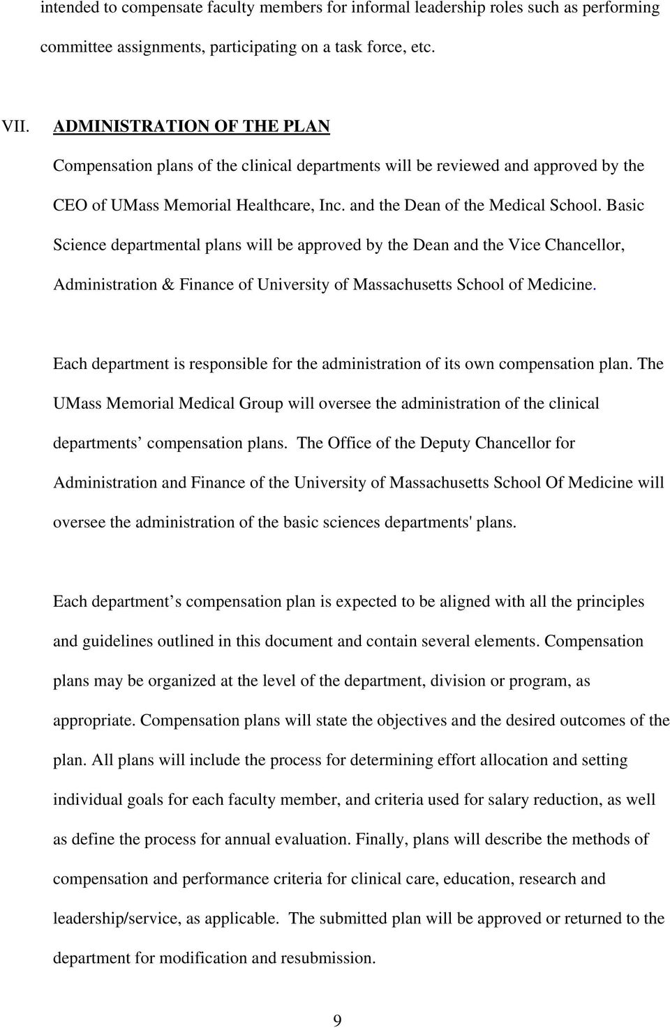 Basic Science departmental plans will be approved by the Dean and the Vice Chancellor, Administration & Finance of University of Massachusetts School of Medicine.