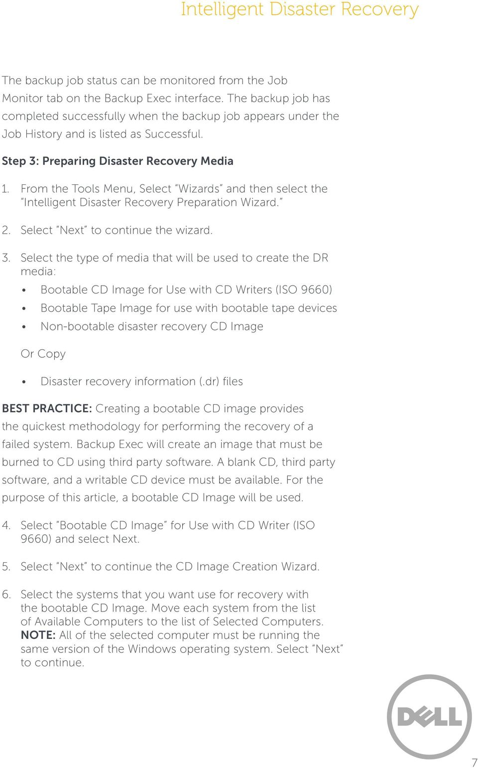Preparing Disaster Recovery Media 1. 2. 3. From the Tools Menu, Select Wizards and then select the Intelligent Disaster Recovery Preparation Wizard. Select Next to continue the wizard.