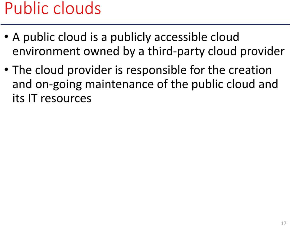 The cloud provider is responsible for the creation and on