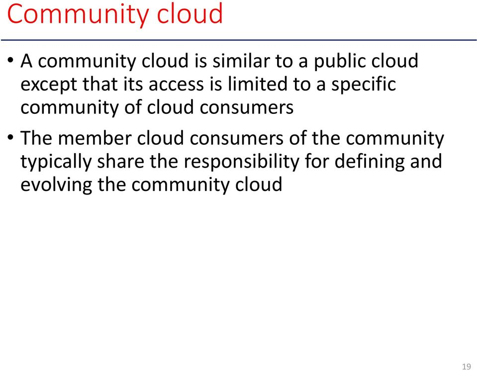 consumers The member cloud consumers of the community typically