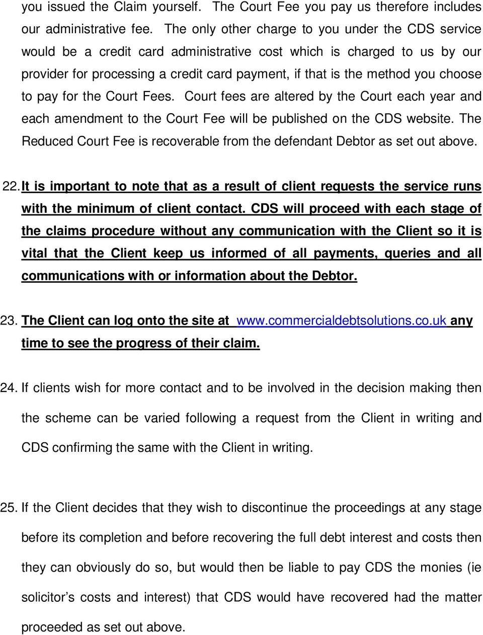 choose to pay for the Court Fees. Court fees are altered by the Court each year and each amendment to the Court Fee will be published on the CDS website.