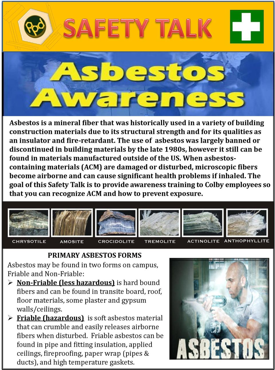 When asbestoscontaining materials (ACM) are damaged or disturbed, microscopic fibers become airborne and can cause significant health problems if inhaled.