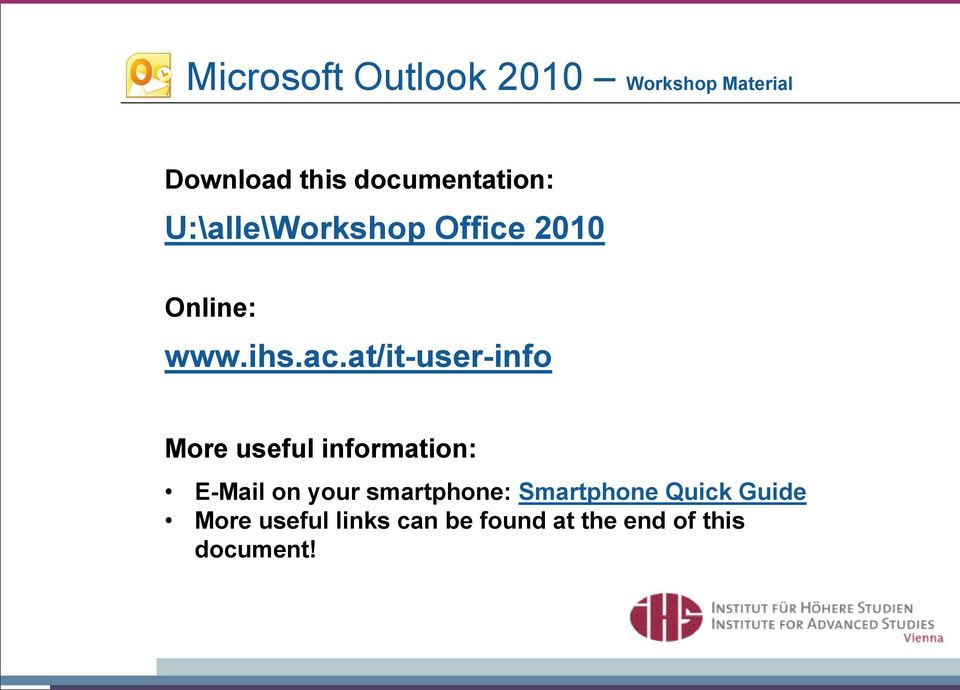 at/it-user-info More useful information: E-Mail on your