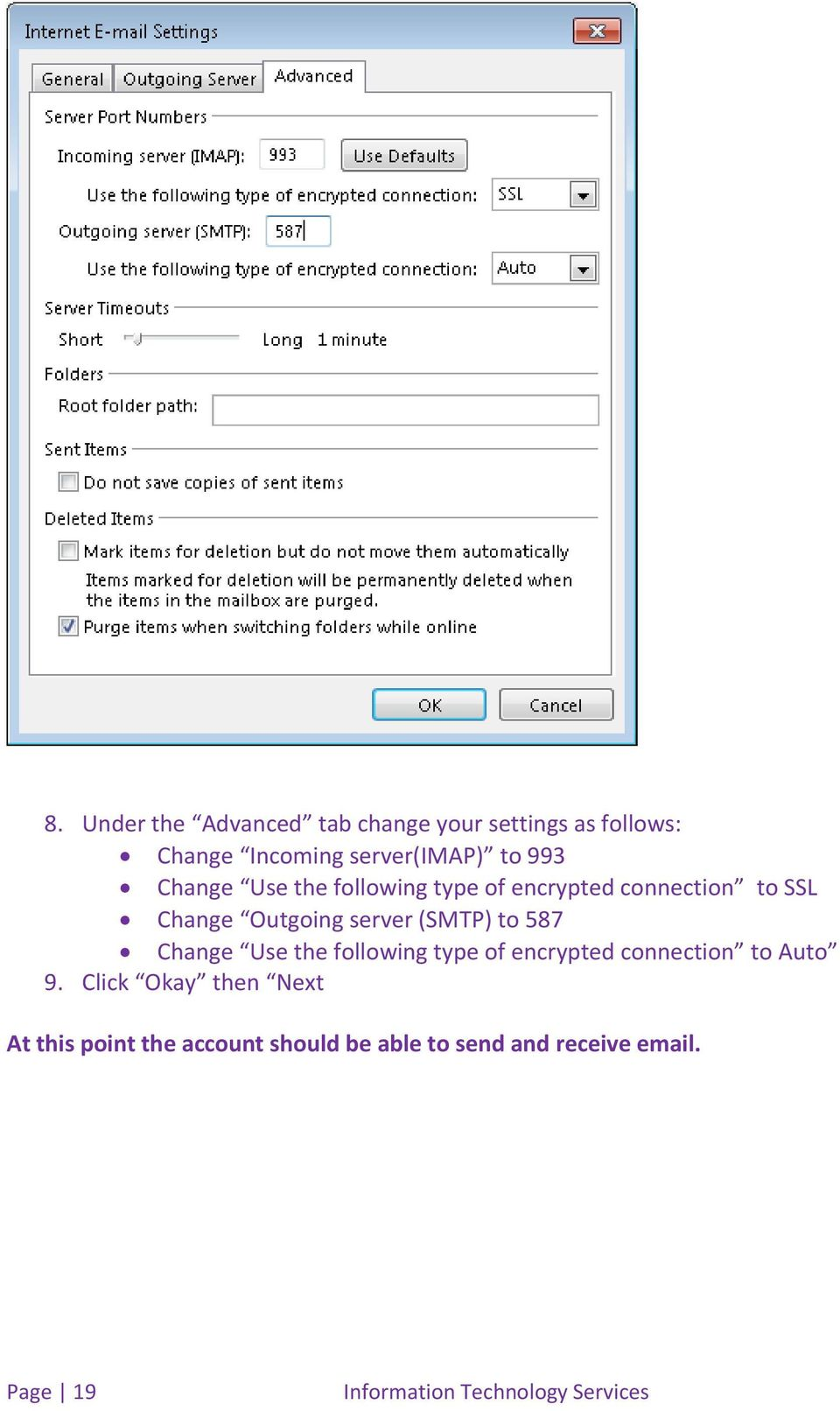 server (SMTP) to 587 Change Use the following type of encrypted connection to Auto 9.
