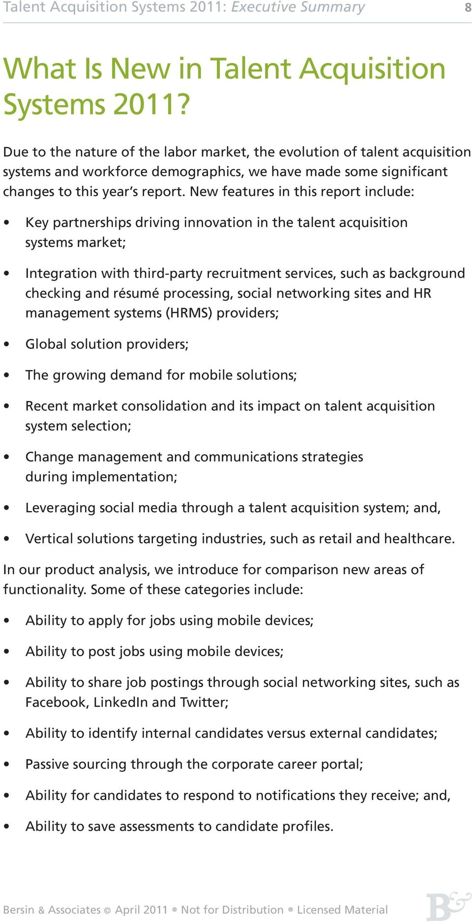 New features in this report include: Key partnerships driving innovation in the talent acquisition systems market; Integration with third-party recruitment services, such as background checking and