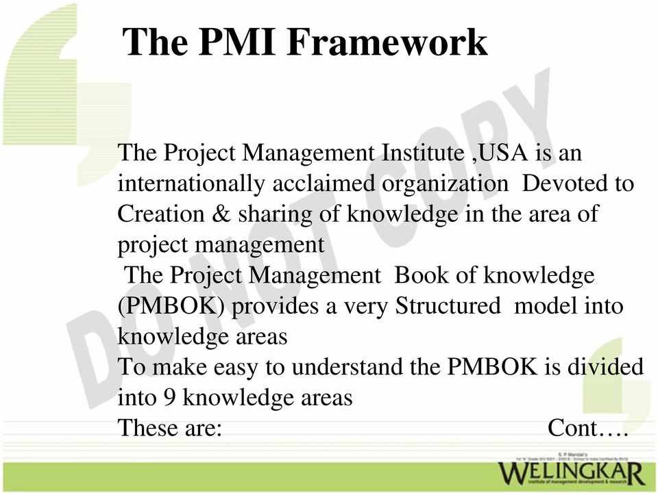 The Project Management Book Of Knowledge PMBOK Provides A Very Structured Model Into