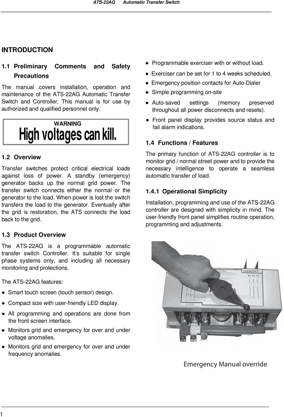 This manual is for use by authorized and qualified personnel only. WARNING High voltages can kill. 1.2 Overview Transfer switches protect critical electrical loads against loss of power.