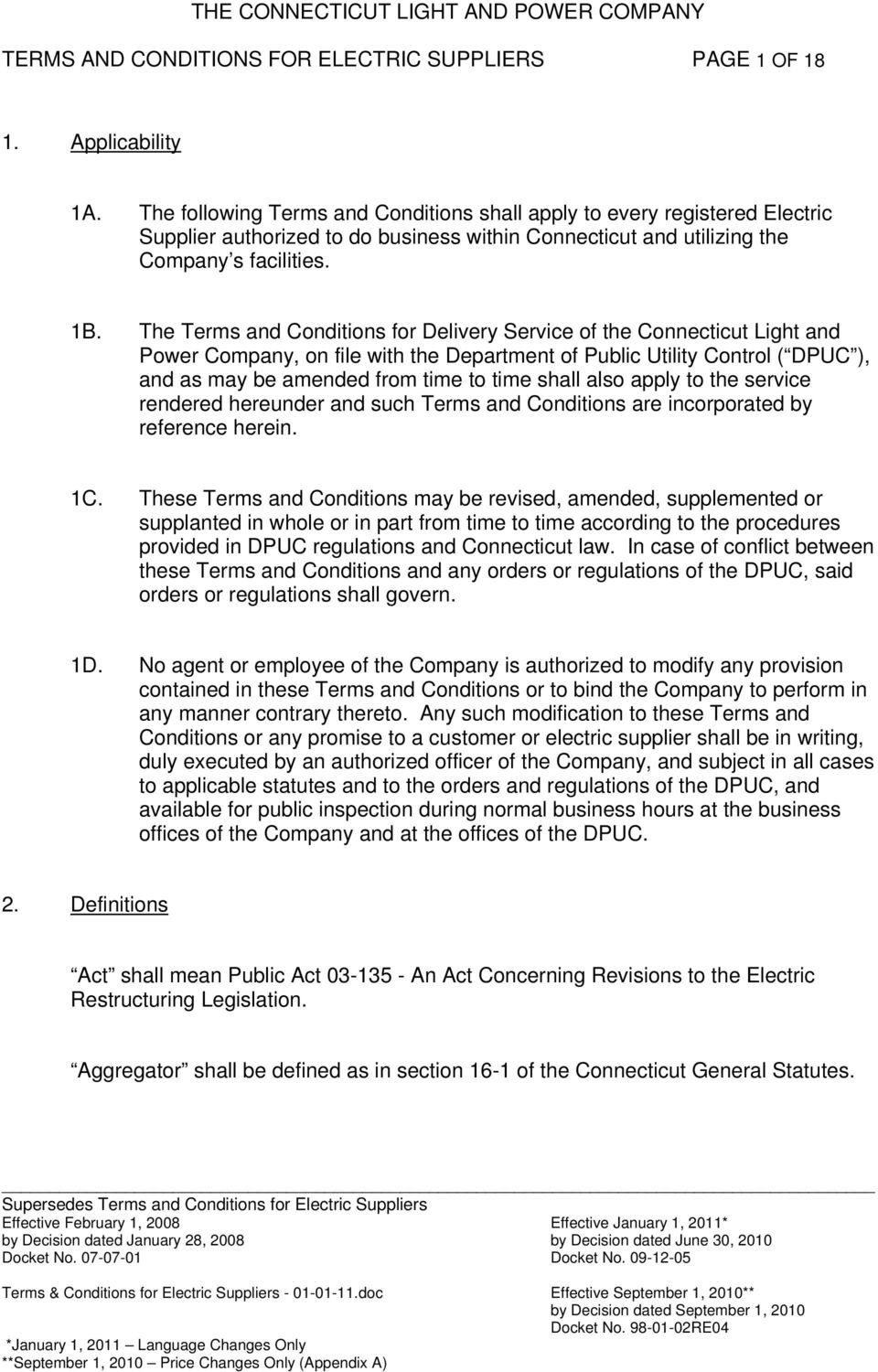 The Terms and Conditions for Delivery Service of the Connecticut Light and Power Company, on file with the Department of Public Utility Control ( DPUC ), and as may be amended from time to time shall