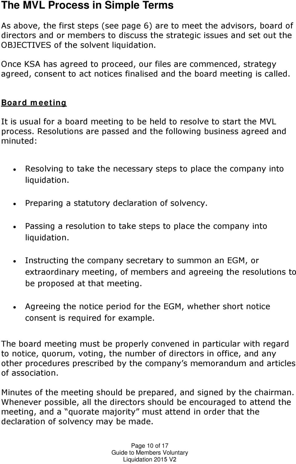 Board meeting It is usual for a board meeting to be held to resolve to start the MVL process.