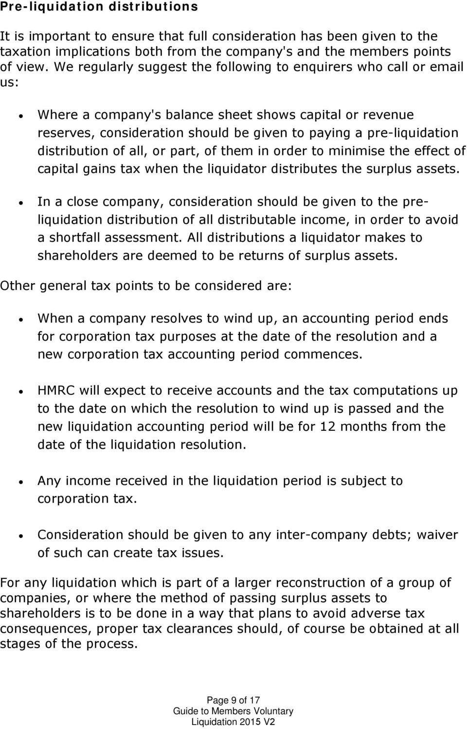 distribution of all, or part, of them in order to minimise the effect of capital gains tax when the liquidator distributes the surplus assets.