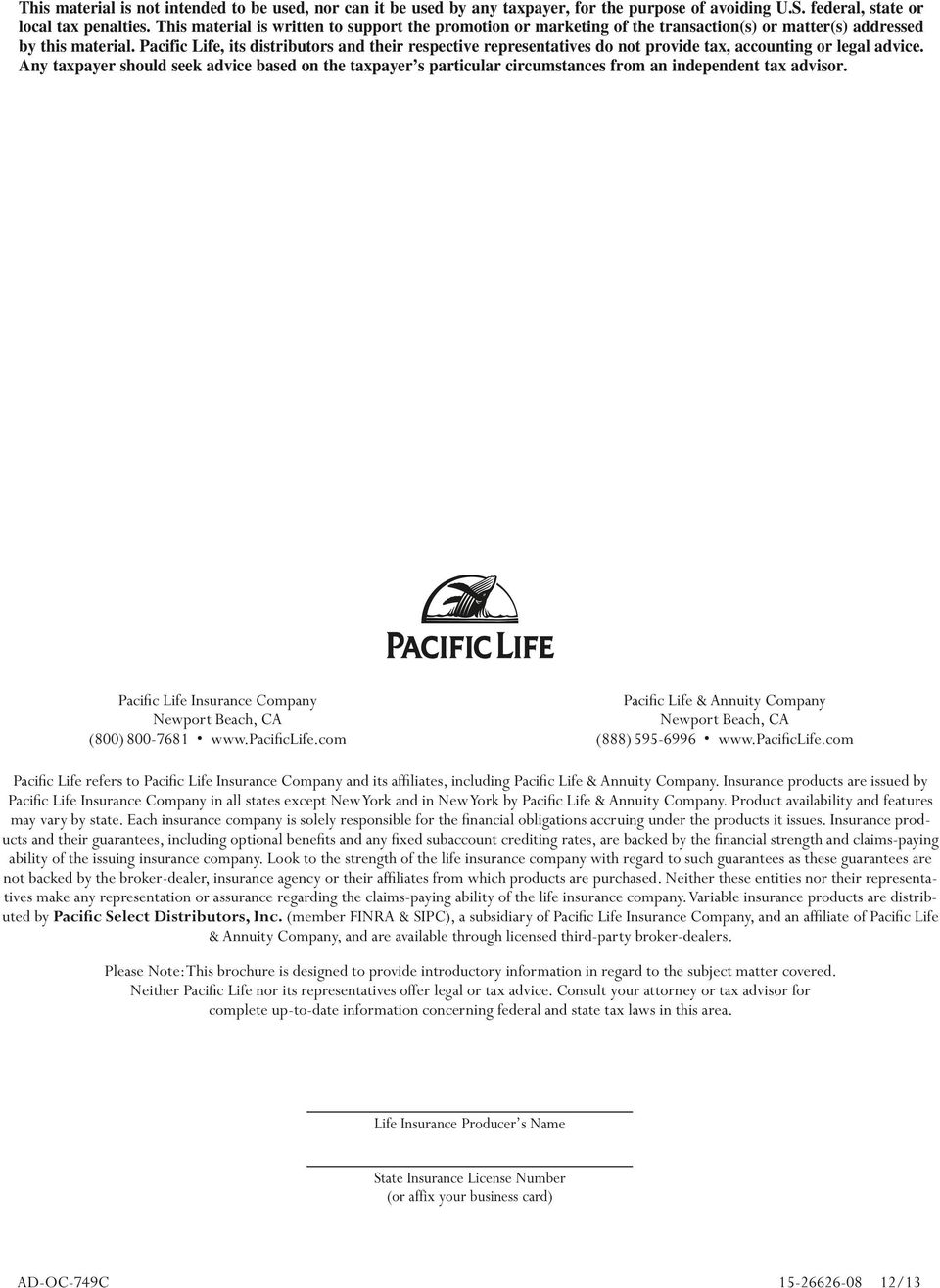 Pacific Life, its distributors and their respective representatives do not provide tax, accounting or legal advice.