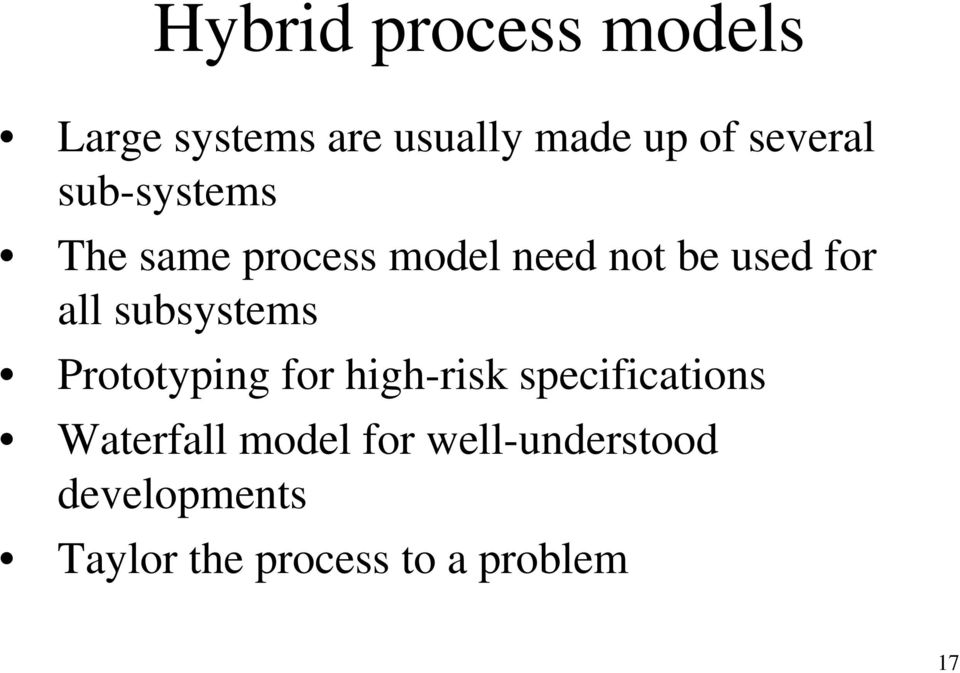all subsystems Prototyping for high-risk specifications Waterfall