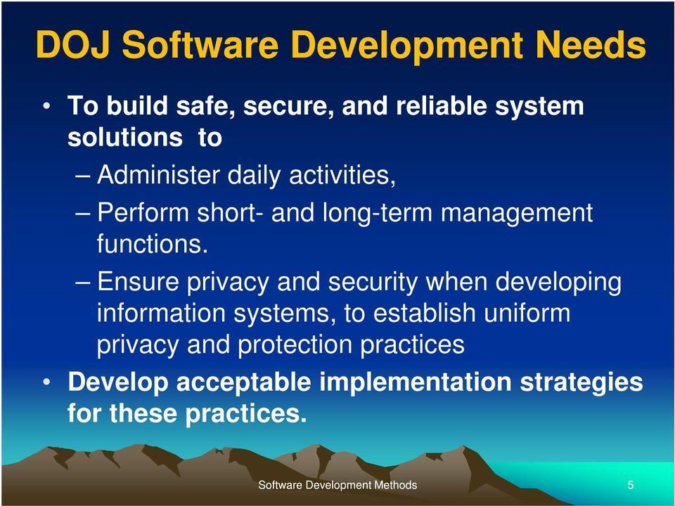 Ensure privacy and security when developing information systems, to establish uniform