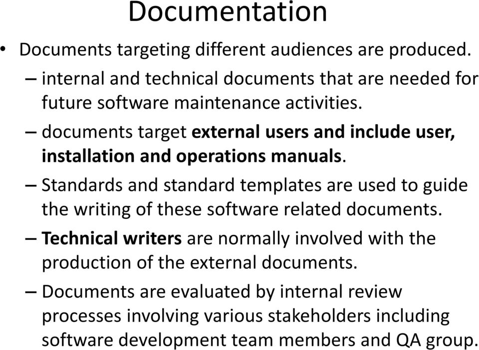 documents target external users and include user, installation and operations manuals.