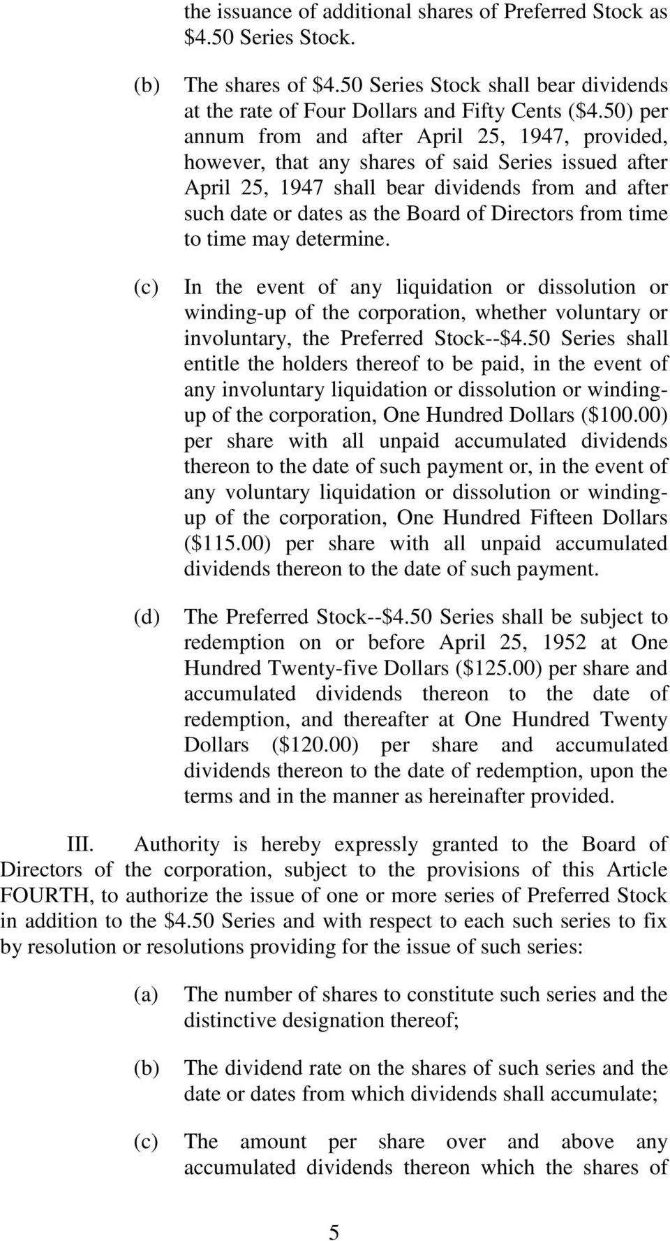 Directors from time to time may determine. In the event of any liquidation or dissolution or winding-up of the corporation, whether voluntary or involuntary, the Preferred Stock--$4.