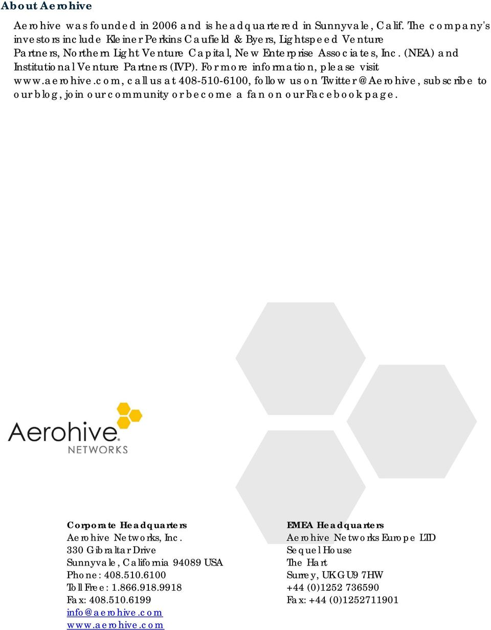 (NEA) and Institutional Venture Partners (IVP). For more information, please visit www.aerohive.