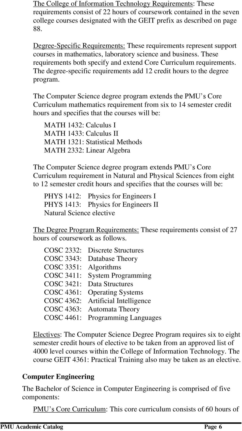 The degree-specific requirements add 12 credit hours to the degree program.
