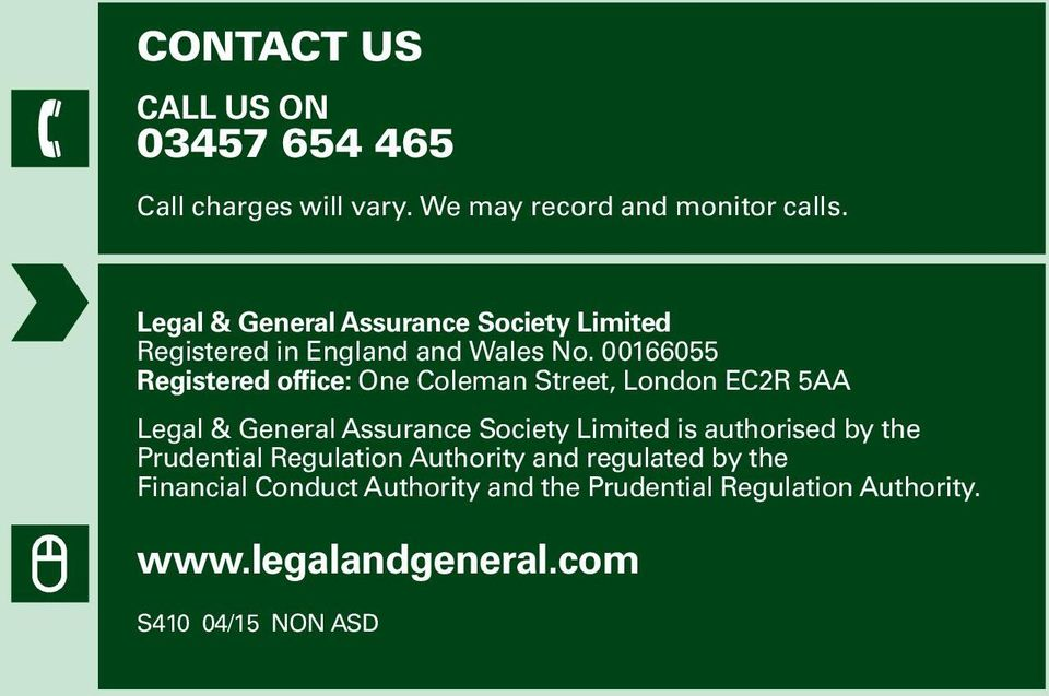 00166055 Registered office: One Coleman Street, London EC2R 5AA Legal & General Assurance Society Limited is