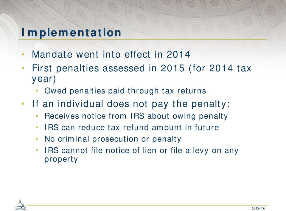 Receives notice from IRS about owing penalty IRS can reduce tax refund amount in future No