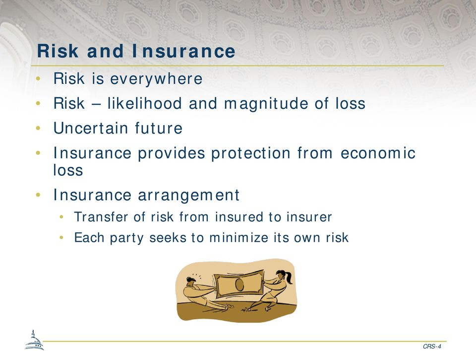 protection from economic loss Insurance arrangement Transfer